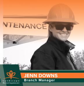 Jenn Downs, Branch Manager